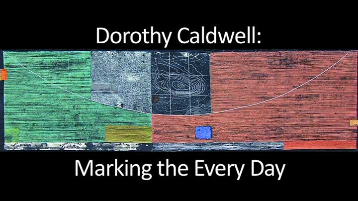 Dorothy Caldwell Quilts: Marking the Every Day