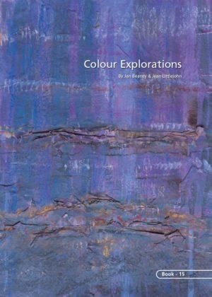 COLOUR EXPLORATIONS • Jan Beaney & Jean Littlejohn